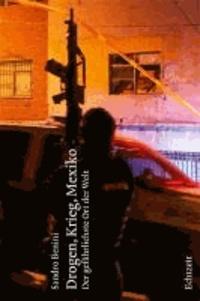 Drogen, Krieg, Mexiko - Der gefährlichste Ort der Welt.