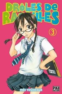 Miki Yoshikawa - Drôles de racailles T03.