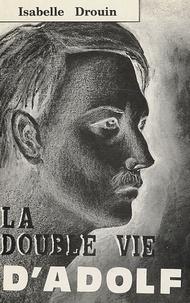Drouin - La double vie d'Adolph.