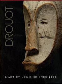 Drouot - Drouot 2006 - L'art et les enchères.