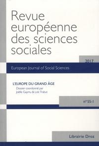 Massimo Borlandi - Revue européenne des sciences sociales N° 55-1/2017 : L'Europe du grand âge.