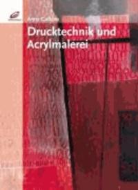 Drucktechniken und Acrylmalerei.