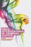 Drug Interventions in Criminal Justice.