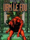 Druillet - Yragaël Tome 2 : Urm le fou.