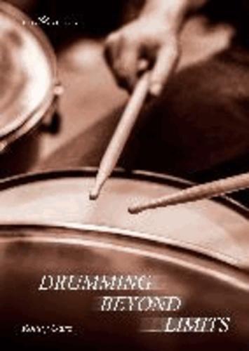 Drumming Beyond Limits.