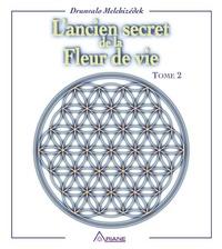 Drunvalo Melchizédek et Yves D. Martin - L'ancien secret de la fleur de  : L'ancien secret de la fleur de vie - Tome 2.
