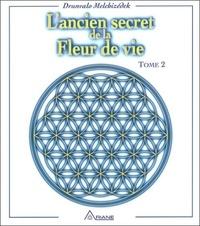 L'ancien secret de la Fleur de vie. Tome 2 - Drunvalo Melchizedek |