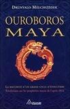 Drunvalo Melchizedek - Ouroboros maya - La fin d'un cycle cosmique, révélation de la véritable prophétie positive des Mayas.