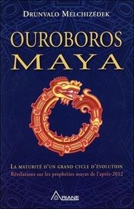 Histoiresdenlire.be Ouroboros maya - La fin d'un cycle cosmique, révélation de la véritable prophétie positive des Mayas Image