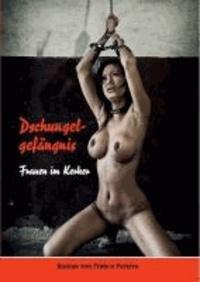 Dschungelgefängnis - Frauen im Kerker.