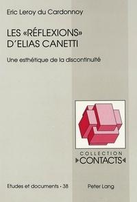Du cardonnoy eric Leroy - Les «Réflexions» d'Elias Canetti - Une esthétique de la discontinuité.