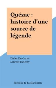 Du Castel et  Parienty - Quézac - Histoire d'une source de légende.