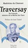 Du Chatenet - L'amiral Jean-Baptiste de Traversay - Un Français ministre de la marine des tsars.