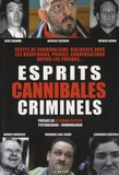 Du Lac (Editions) - Esprits cannibales criminels.