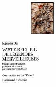 Du Nguyên - Vaste recueil de légendes merveilleuses.