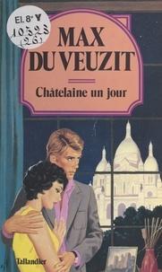 Du Veuzit - Châtelaine, un jour.