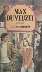 Du Veuzit - La Châtaigneraie.