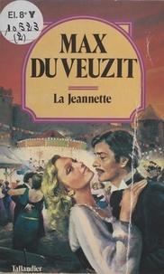 Du Veuzit - La Jeannette. (suivi de) Amour fratricide.