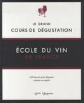 Du vin Ecole - Le grand cours de dégustation.