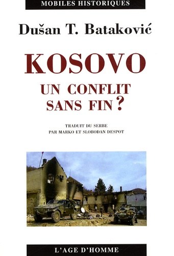 DuÏsan T. Batakovic - Kosovo - Un conflit sans fin ?.