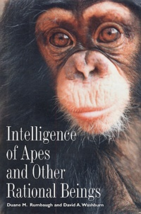 Duane-M Rumbaugh et David-A Washburn - Intelligence of Apes and Other Rational Beings.