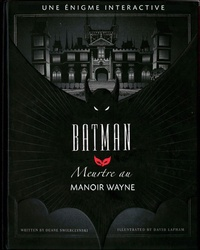 Duane Swierczynski et David Lapham - Batman - Meurtre au manoir des Wayne.
