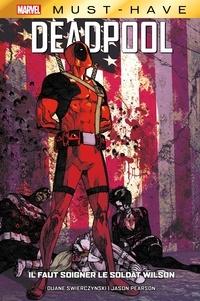 Duane Swierczynski - Best of Marvel (Must-Have) : Deadpool - Il faut soigner le soldat Wilson.