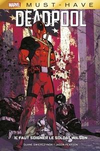 Duane Swierczynski - Deadpool : Il faut sauver le soldat Wilson.