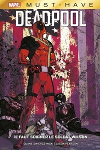 Duane Swierczynski et Jason Pearson - Deadpool  : Il faut soigner le soldat Wilson.