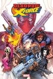 Duane Swierczynski et Pepe Larraz - Deadpool vs X-Force - Le temps de mourir.