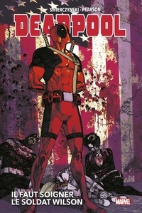 Duane Swierczynski et Jason Pearson - Deadpool - Il faut soigner le Soldat Wilson.