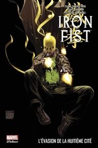 Duane Swierczynski et Travel Foreman - Iron Fist Tome 3 : L'évasion de la huitième cité.