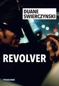 Manuels pdf téléchargement gratuit Revolver par Duane Swierczynski