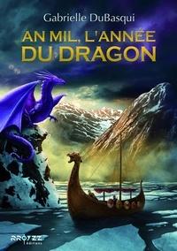 Dubasqui Gabrielle - An Mil, l'année du dragon.