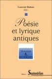 Dubois - Poésie et lyrique antiques - Actes du Colloque, Université Charles-de-Gaulle-Lille III, du 2 au 4 juin 1993.