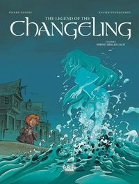 Dubois et  Fourquemin - The Legend of the Changeling - Volume 3 - Spring-Heeled Jack.