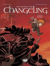 Dubois et  Fourquemin - The Legend of the Changeling - Volume 4 - The Shadow Border - The Shadow Border.