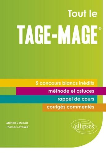 Dubost et Thomas Lavallée - Tout le Tage-Mage - 5 concours blancs inédits, corrigés détaillés et commentés, méthodologie, rappels de cours, près de 500 QCM !.