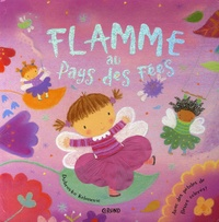 Dubravka Kolanovic - Flamme au Pays des Fées.