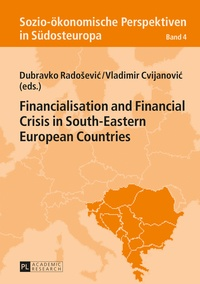 Dubravko Radoševi? et Vladimir Cvijanovi? - Financialisation and Financial Crisis in South-Eastern European Countries.