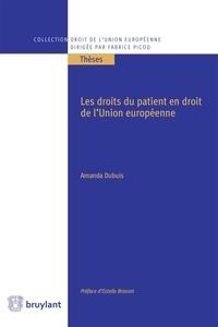Dubuis - Les droits du patient en droit de l'Union Européenne.