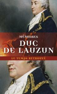 Duc de Lauzun - Mémoires.
