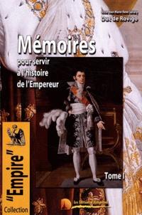 Duc de Rovigo - Mémoires du Duc de Rovigo pour servir à l'histoire de l'Empereur Napoléon - Tome 1.
