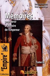 Duc de Rovigo - Mémoires du Duc de Rovigo pour servir à l'histoire de l'Empereur Napoléon - Tome 3.