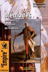 Duc de Rovigo - Mémoires du Duc de Rovigo pour servir à l'histoire de l'Empereur Napoléon - Tome 4.
