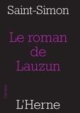 Duc de Saint-Simon - Le roman de Lauzun.