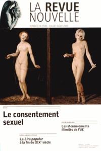 Véronique Degraef et Jacques Marquet - La Revue nouvelle N° 7-8, Juillet-août : Le consentement sexuel.
