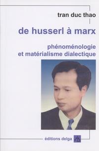 Duc Thao Tran - De Husserl à Marx - Phénoménologie et matérialisme dialectique.