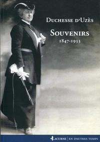 Duchesse d'Uzès - Souvenirs 1847-1933.