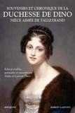 Duchesse de Dino - Souvenirs et chronique de la duchesse de Dino - Nièce aimée de Talleyrand.